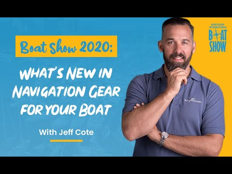 Boat Show 2020 - What's New in Navigation Gear for Your Boat