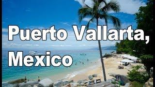 Puerto Vallarta, Mexico : A Walking Tour