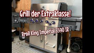 Grill der Extraklasse! Broil King Imperial S 590 IR - ich stelle ihn Euch vor -- Westmünsterland BBQ