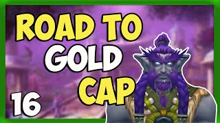 Road to Gold Cap - WoW Shadowlands - Playing the Auction House- Ep16