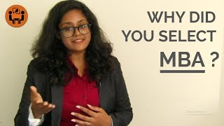 Why did you choose an MBA ? - Best Answer - MBA Interview - Question and Answers - Tips