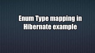 Hibernate 5-Enum Type Mapping example | How to map an Enum to a database column