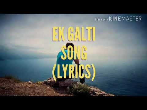 ek-galti-ho-gayi-song-lyrics-videos