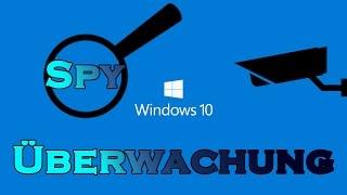 Windows 10 - Spionage / Überwachung deaktivieren