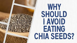 Ask Dr. Gundry: Why should I avoid eating chia seeds?