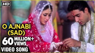 O Ajnabi (Sad) - Video Song | Main Prem Ki Diwani Hoon