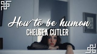 Chelsea Cutler  How To Be Human {sub Español}