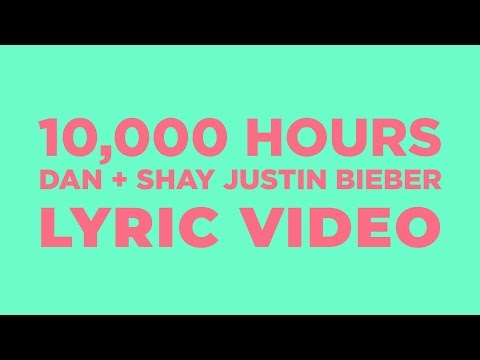 Dan + Shay, Justin Bieber - 10,000 Hours (LYRICS)