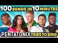 Pentatonix Tries To Sing 100 Pop Songs In 10 Minutes Challenge