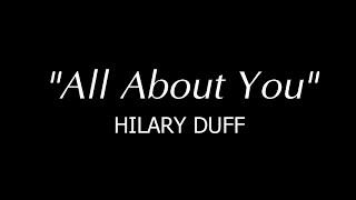 All About You - Hilary Duff (LYRICS)
