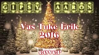 Gipsy Aaron - Vaš Tuke Erik |2016|