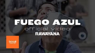Video Fuego Azul de Rawayana