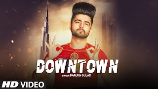 gratis download video - Downtown: Parukh Gulati (Full Song) Sihag Bros | Meeru | Latest Punjabi Songs 2019