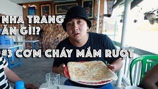 Nha Trang ăn gì #3: Cơm Cháy mắm ruột cá | Nha Trang Food