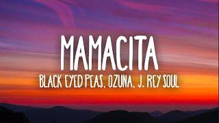 Black Eyed Peas, Ozuna & J.Rey Soul - MAMACITA (Letra)