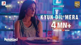 Kyun Dil Mera - Mohit Chauhan | Paharganj | Lorena Franco | Ajay Singha | Karran Jeet