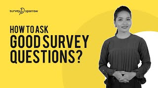 How to Ask Good Survey Questions?