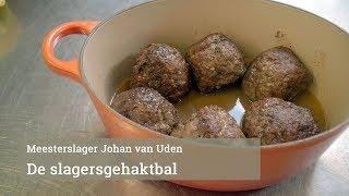 Masterclass: de slagersgehaktbal van Johan van Uden