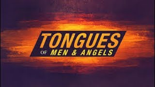 """Tongues of angels"" ""Tongues of men"""