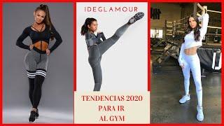 TENDENCIAS OUTFITS 2020 PARA IR AL GYM BY IDEGLAMOUR