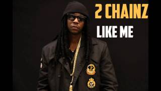 2 Chainz- Like Me ft. The Weeknd