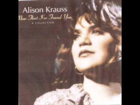 Teardrops Will Kiss The Morning Dew - Alison Krauss