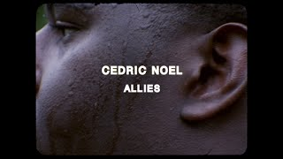 "Cedric Noel – ""Allies"""