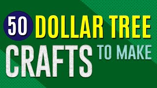 50 Dollar Tree Crafts - Cheap DIY Ideas To Make From Dollar Store Supplies