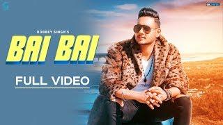 Bai Bai : Robbey Singh (Official Song) Happy Raikoti | Mista Baaz | Latest Punjabi Songs | GeetMP3