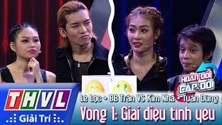 THVL | Hoán đổi Cặp đôi   Tập 5   Vòng 1: Giai điệu Tình Yêu   Kim Nhã, Lê Lộc, Tuấn Dũng, BB Trần