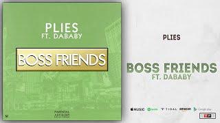 Plies - Boss Friends Ft. DaBaby