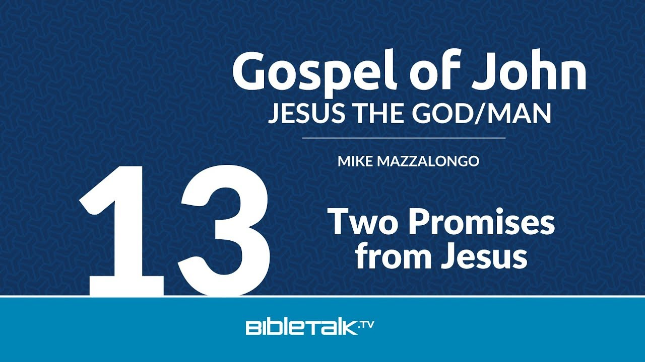 13. Two Promises from Jesus