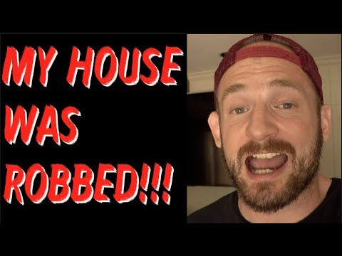My House Was Robbed!!!