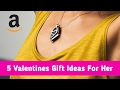 5 Valentines gifts for Her you can buy on Amazon