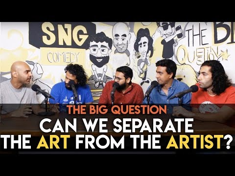 SnG: Can We Separate the Art from the Artist? | The Big Question S2 Ep 18