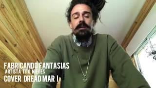 Dread Mar I - Fabricando Fantasías (Cover Tito Nieves)