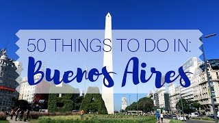 50 Things to do in Buenos Aires Travel Guide
