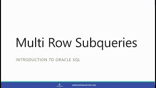 Multi Row Subqueries (Introduction to Oracle SQL)