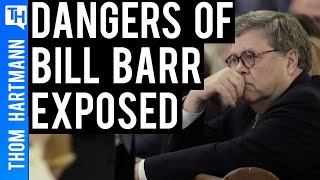 Don Siegelman Reveals The Dangers of Bill Barr