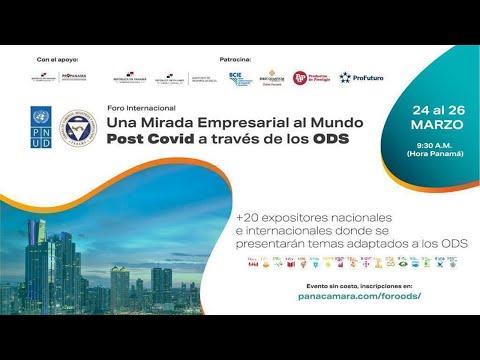 FORO INTERNACIONAL UNA MIRADA EMPRESARIAL AL MUNDO POST COVID A TRAVÉS DE LOS ODS | 24 de marzo