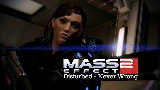 Mass Effect 2 - Never Wrong (Disturbed)