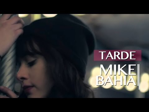 Mike Bahía - Tarde L Video Oficial ®