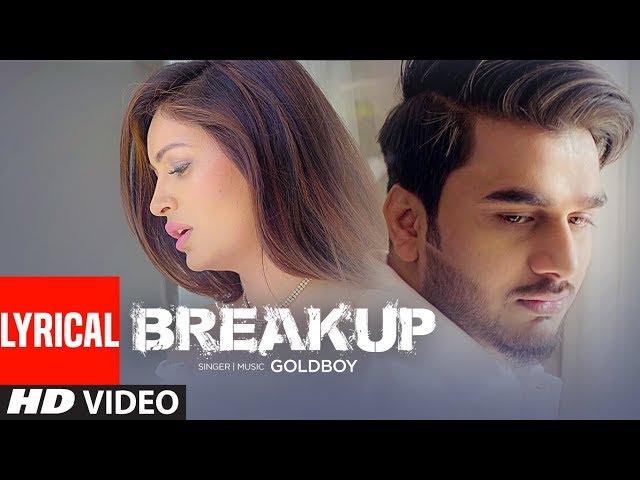 BREAKUP Full Video Song HD | GOLDBOY | New Punjabi Songs 2017