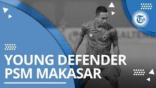 Profil Wasyiat Hasbullah - Pemain Bertahan PSM Makassar