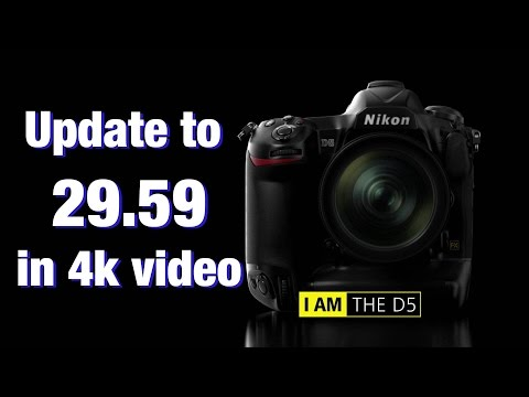29.59 4K - Updating Nikon D5 firmware