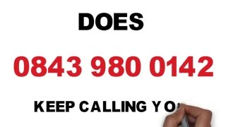 0843 980 0142 WHO IT IS AND HOW TO STOP IT NOW