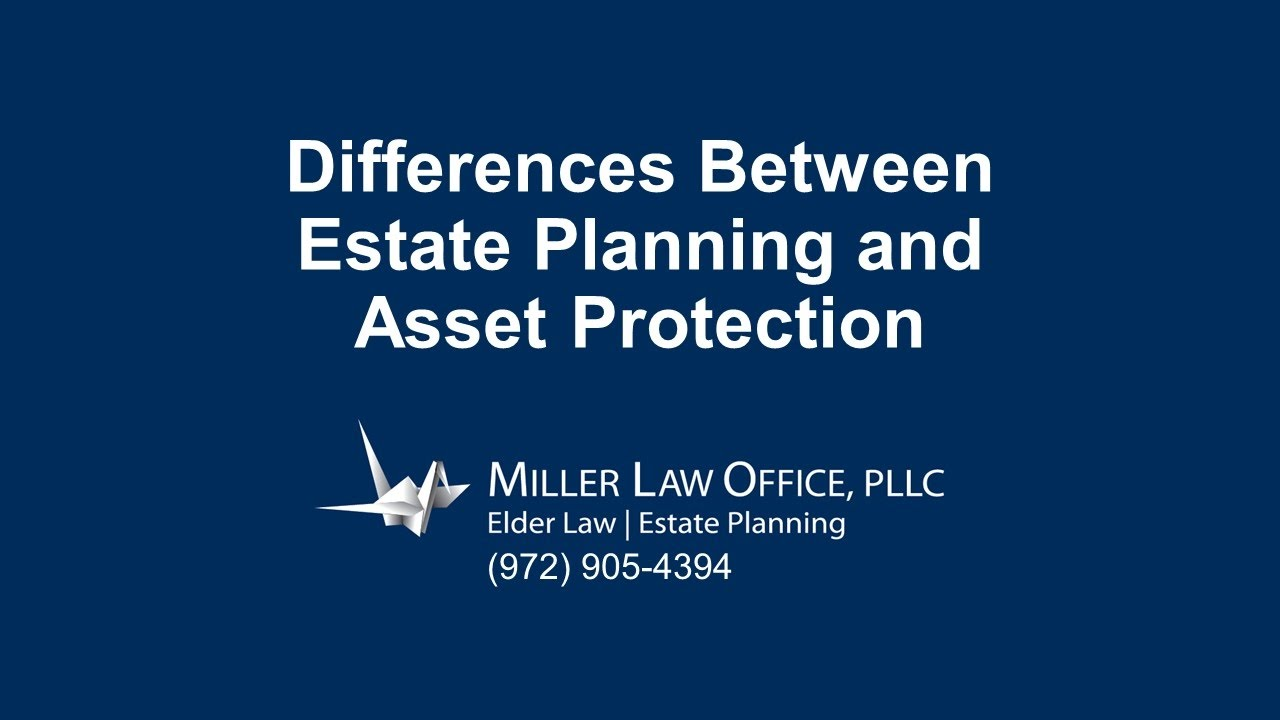 Differences Between Estate Planning and Asset Protection in Plano