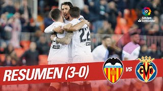 Resumen De Valencia CF Vs Villarreal CF (3-0)