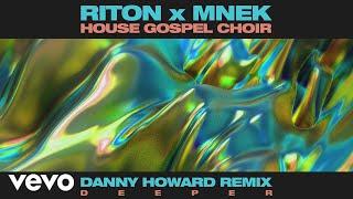 Riton, MNEK, The House Gospel Choir - Deeper (Danny Howard Remix) [Audio]