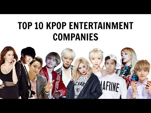 [TOP 10] KPOP ENTERTAINMENT COMPANIES | All Their Artists